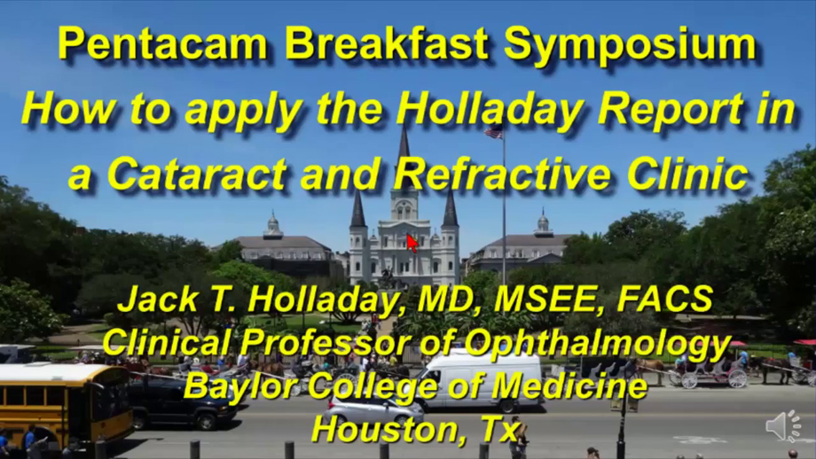 How to apply the Holladay Report in a Cataract and Refractive Clinic