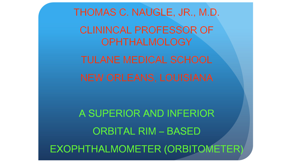 A Superior And Inferior Orbital RIM-Based Exophthalmometer (Orbitometer)