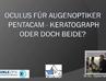 "Video ""OCULUS für Augenoptiker - Pentacam - Keratograph oder doch beide?"" öffnen"